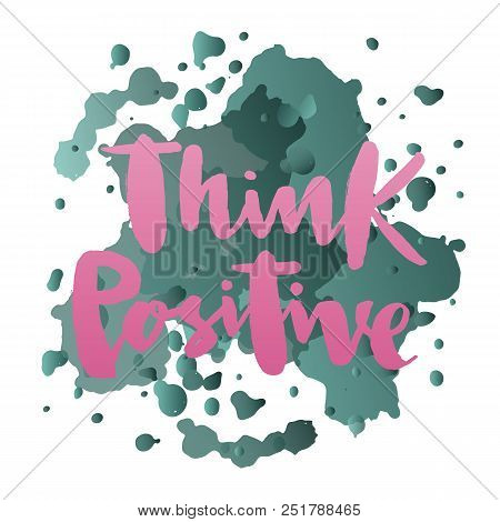 Vector Illustration Of Think Positive For Logotype, Flyer, Banner, Invitaion Or Greeting Card, Postc