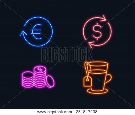 Neon Lights. Set Of Dollar Exchange, Exchange Currency And Banking Money Icons. Tea Sign. Banking Ra