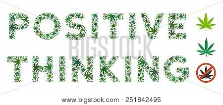Positive Thinking Label Mosaic Of Marijuana Leaves In Variable Sizes And Green Hues. Vector Flat Hem