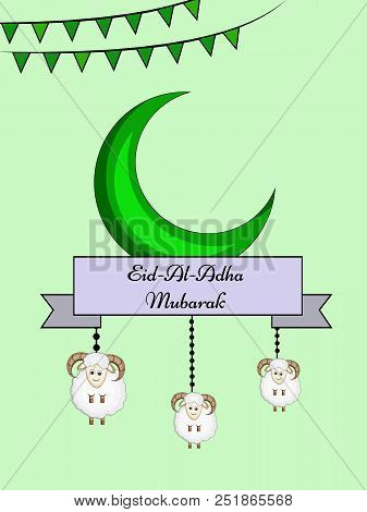 Illustration Of Moon And Goat With Eid Al Adha Mubarak Text On The Occasion Of Muslim Festival Eid