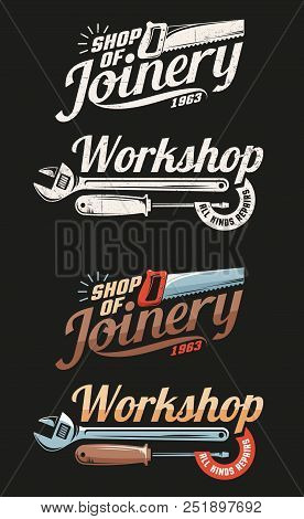 Retro Emblems Joinery Carpentry And Workshop With Saw, Adjustable Wrench And Screwdriver. Grunge Wor