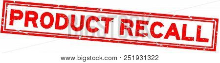 Grunge Red Product Recall Word Square Rubber Seal Stamp On White Background