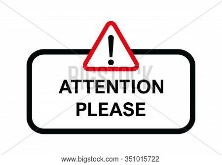 Attention Please, Important Icon. Warning Sign Alert. Design Advertising Information
