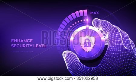Cyber Security Levels Knob Button. Increasing Data Protection Level. Wireframe Hand Turning A Secure
