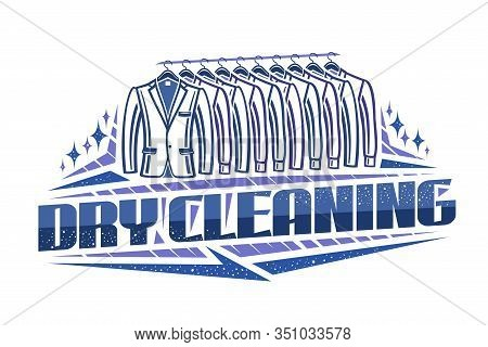 Vector Logo For Dry Cleaning, Blue Decorative Sign Board With Contour Illustration Of Trendy Tuxedos