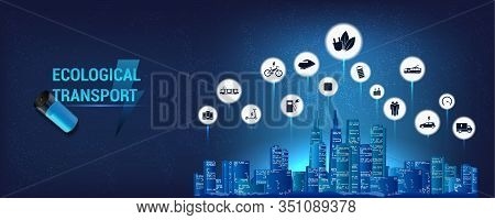 E-mobility Icons, Completely Ecological City. Ecological City And Public Transport. The Concept Of A