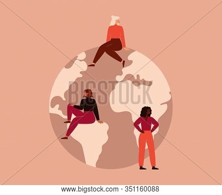 Activist Women Of Different Nationalities And Cultures Sit On The Big Globe. Vector Concept Of The F