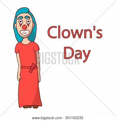 Cartoon Woman Clown In Red Dress. Clowns Day. White Background Isolated Stock Vector Illustration