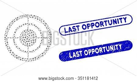 Mosaic Target And Distressed Stamp Seals With Last Opportunity Caption. Mosaic Vector Target Is Crea