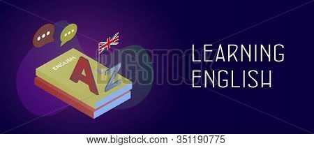 Learning English Language Concept. English Textbooks And England Flag, A And Z Letters Of Latin Alph