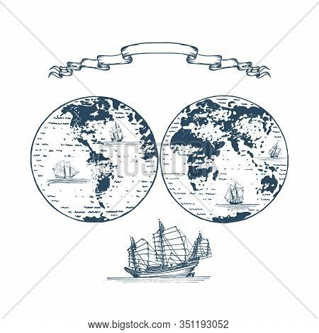 Graphic Illustration Of Earth Globe Hemispheres And Sailing Vessels In Vector. Stylization Of An Old