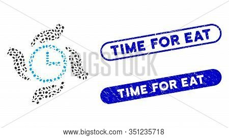 Mosaic Time Care And Distressed Stamp Seals With Time For Eat Text. Mosaic Vector Time Care Is Forme