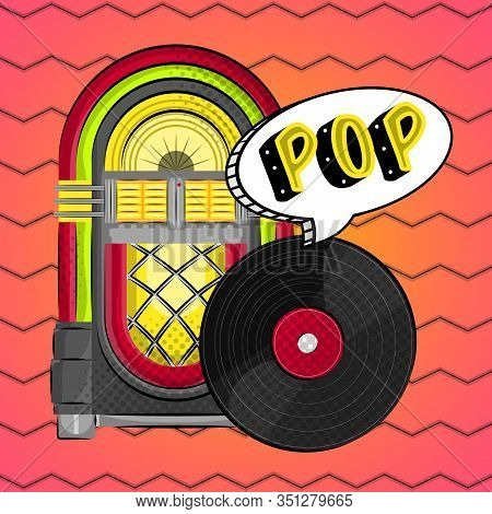 Neon Jukebox And Vinyl Record Disc With A Comic Expression. Pop Art Illustration - Vector