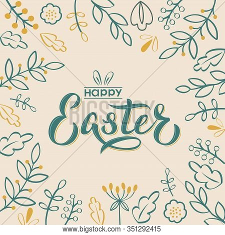 Happy Easter Hand Lettering Text With Flowers And Branches In Retro Style. Happy Easter Sign With Bu