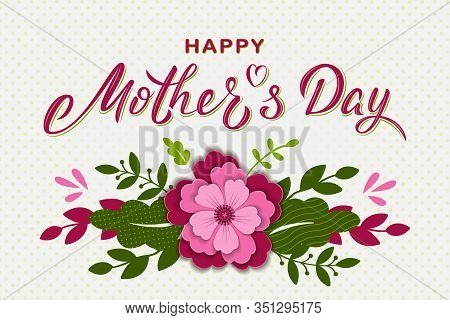 Happy Mother's Day Card Design With Hand Lettering Text, Paper Cut Flower And Branches