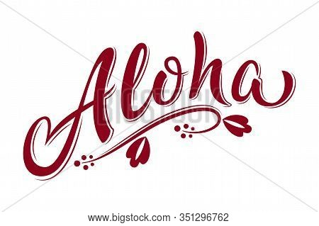 Aloha Hand Lettering Text With Hibiscus Flower. Hawaii Floral T-shirt Print. Monochrome Isolated Sum