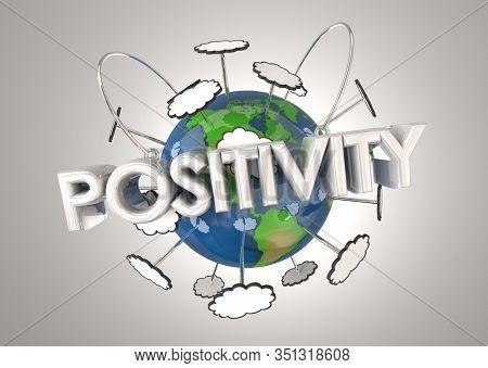 Positivity Good Attitude Outlook Word Earth World 3d Illustration