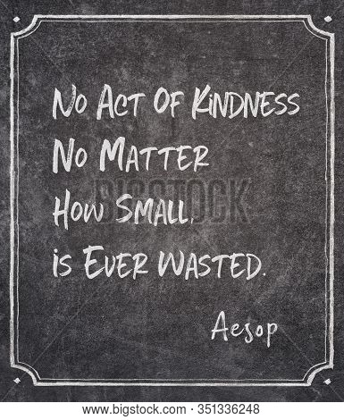 No Act Of Kindness, No Matter How Small, Is Ever Wasted - Famous Ancient Greek Story Teller Aesop Qu