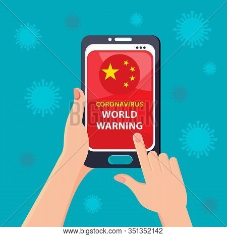Coronavirus 2019-ncov In China. People Watches A Warning On A Smartphone About A Coronavirus. The Co