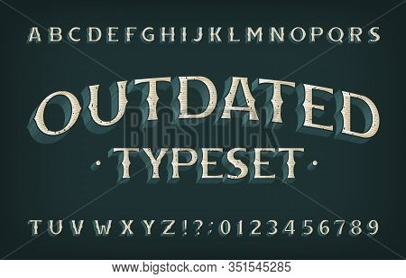 Outdated Alphabet Font. 3d Effect Retro Letters And Numbers With Shadow. Vector Typeset For Your Typ