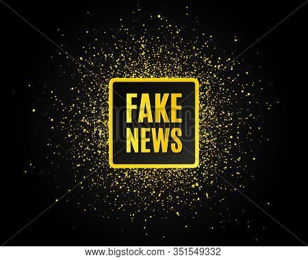 Fake News Symbol. Golden Glitter Pattern. Media Newspaper Sign. Daily Information. Black Banner With