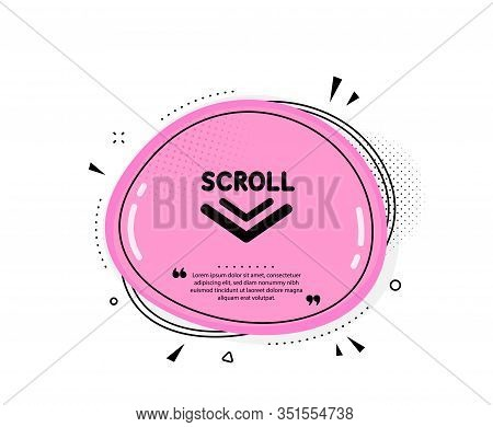 Scroll Down Arrow Icon. Quote Speech Bubble. Scrolling Screen Sign. Swipe Page. Quotation Marks. Cla