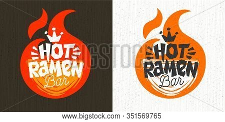 Asian Food Hot Ramen Logo, Noddle Plate, Hot, Bar, Fire, Lettering, Splash, Textured Background Logo