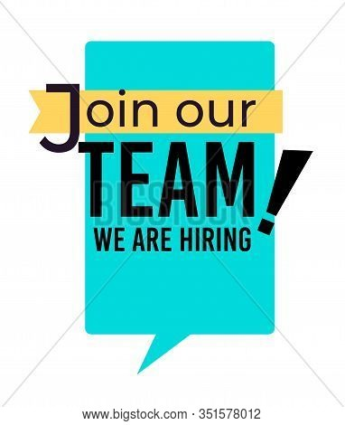 Join Our Team Sign, Hiring And Employment Isolated Icon