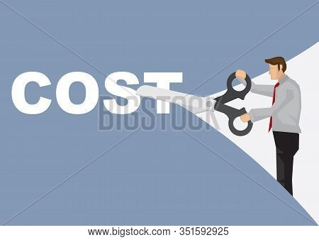 Businessman With A Giant Scissor Cutting A Cost Paper. Concept Of Cost Reduction Or Budget Managemen