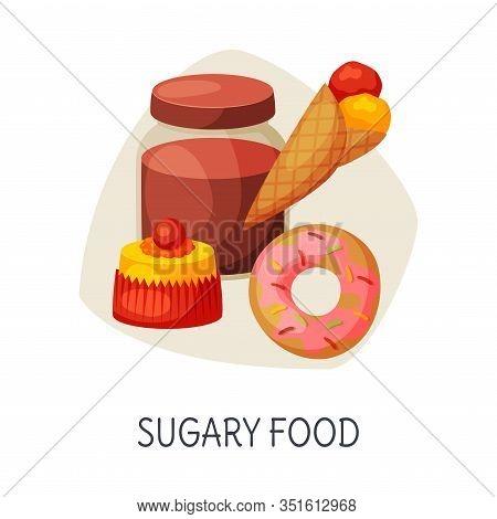 Unhealthy Food For Brain, Sugary Food, Donut, Ice Cream, Cupcake, Jam Jar Vector Illustration