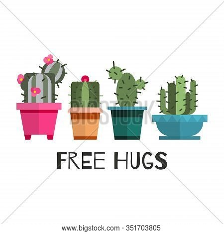 Free Hugs Cactuses Cartoon Vector Illustration. Banner With Cactus And Cacti In Pots, Green Home Flo
