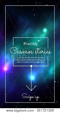 Cosmos Stories Mobile Application Design With Swipe Up Button. Colorful Deep Space Background With S