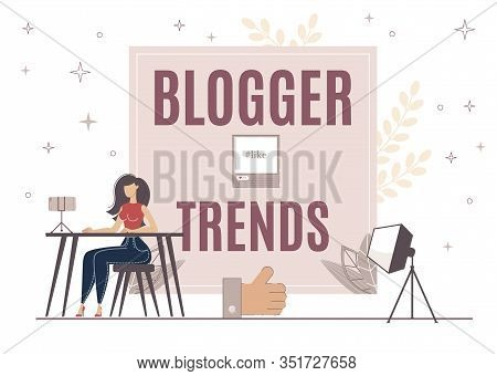 Blogger Trends For Increasing Like On Video, Post. Girl Sit At Table And Communicate With Her Audien