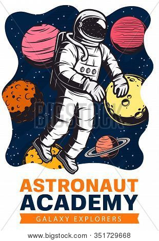 Astronaut In Space With Planets And Stars Vector Design Of Galaxy Exploration And Astronomy Science.