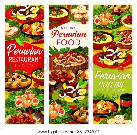 Peruvian Restaurant Vegetable Dishes With Meat, Seafood And Milk Dessert Vector Banners. Fish Avocad