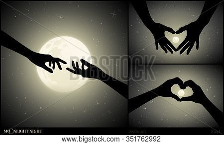 Set Of Romantic Vector Illustration With Hand Gesture Silhouettes On Moonlit Night. Reaching Hands,