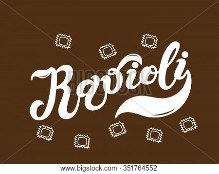 Ravioli. The Name Of The Type Of Pasta In Italian. Hand Drawn Lettering. Vector Illustration. Illust