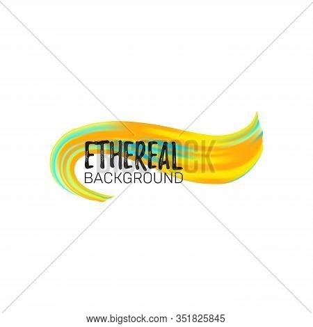 Colorful Brushstoke Paint Ribbon On White Background. Ethereal Abstract Flow. Vector Illustration Fo
