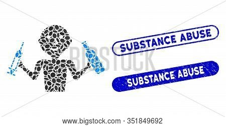 Mosaic Addict Man And Corroded Stamp Seals With Substance Abuse Text. Mosaic Vector Addict Man Is Fo