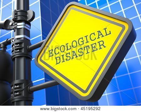 Ecology Concept. Ecological Disaster Waymark.