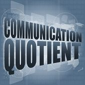 communication quotient word on business digital touch screen, art illustration poster