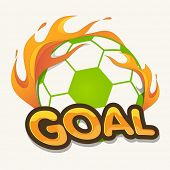 Shiny soccer ball in fire with stylish text Goal on abstract background, can be use as flyer, banner or poster. poster