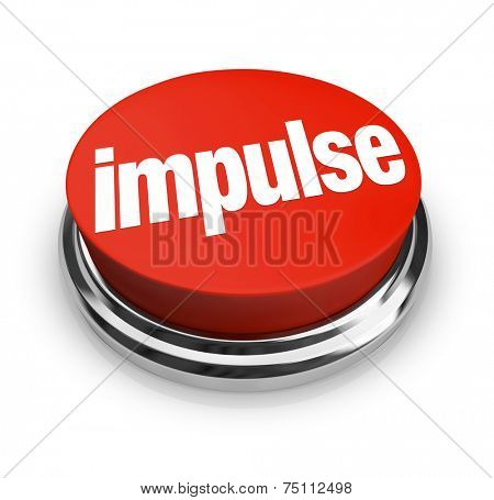 Impulse word on a round, red 3d button to illustrate making an emotional, passionate choice based on feeling when shopping or reaching a decision