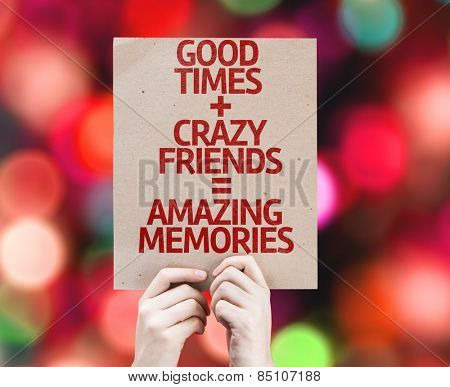Good Times + Crazy Friends = Amazing Memories card with colorful background with defocused lights
