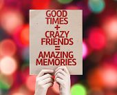 Good Times + Crazy Friends = Amazing Memories card with colorful background with defocused lights poster