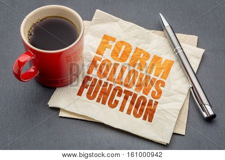 form follows function design principle - word abstract on a napkin with a cup of coffee