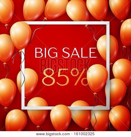 Realistic orange balloons with black ribbon in centre text Big Sale 85 percent Discounts in white square frame over red background. SALE concept for shopping, mobile devices, online shop. Vector