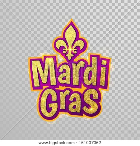 Fleur-de-Lis lily Mardi Gras gold glitter masquerade carnival lettering. Australian traditional Mardi Gras parade or American Louisiana Fat Tuesday celebration poster greeting trasnparent background