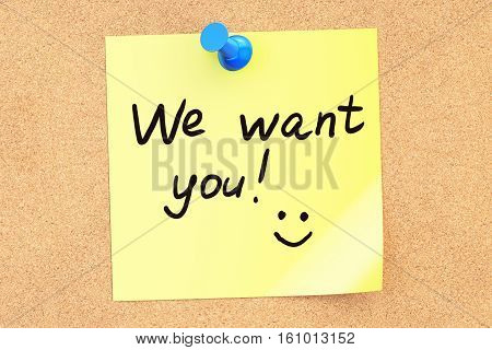 We want you! Text on a sticky note pinned to a corkboard. 3D rendering