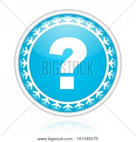 Question mark vector icon. Winter and snow design round web blue button. Christmas and holidays pushbutton.